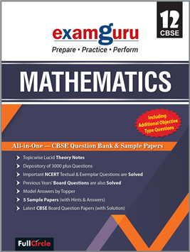 Examguru All In One CBSE Question Bank for Class 12 Mathematics (Mar 2019 Exam)